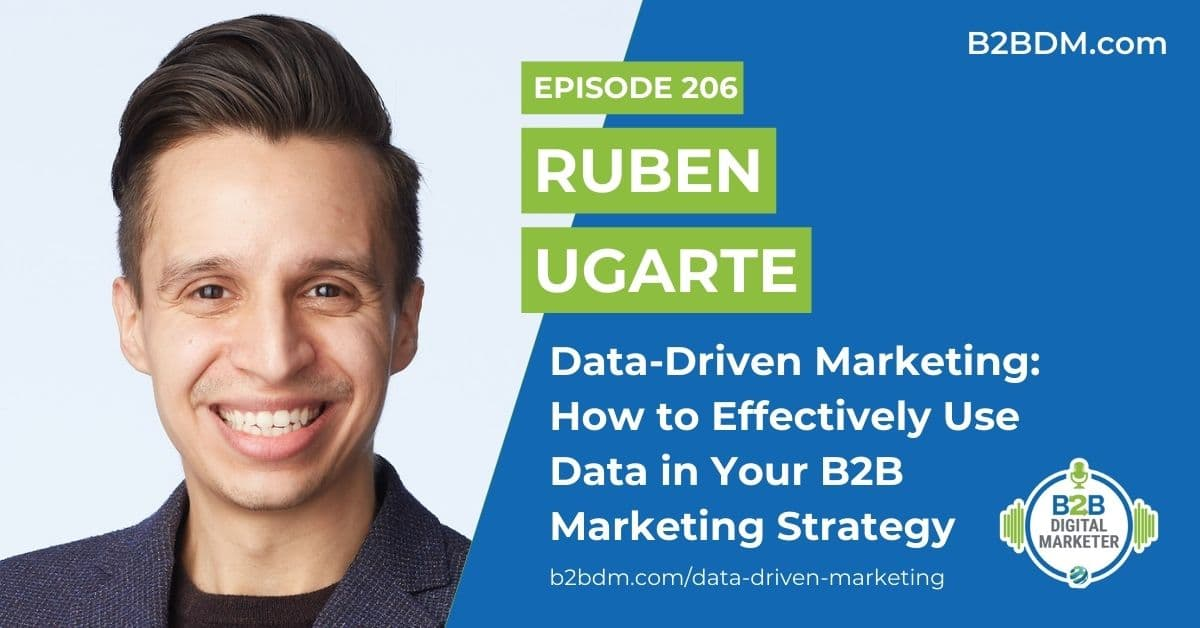 206 Ruben Ugarte - Data-Driven Marketing 1200x628