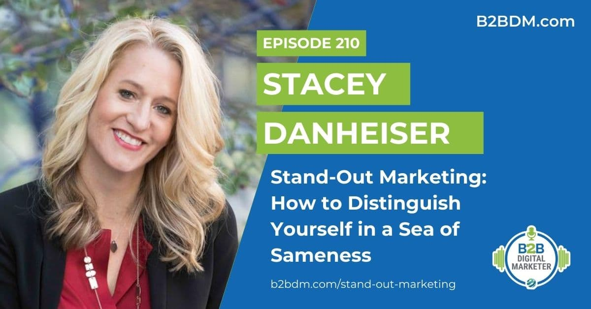 210 Stacey Danheiser - Stand-Out Marketing How to Distinguish Yourself in a Sea of Sameness 1200x628
