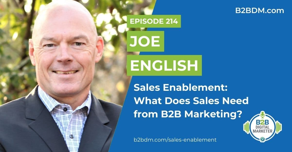 214 Joe English - Sales Enablement What Does Sales Need from B2B Marketing 1200x628
