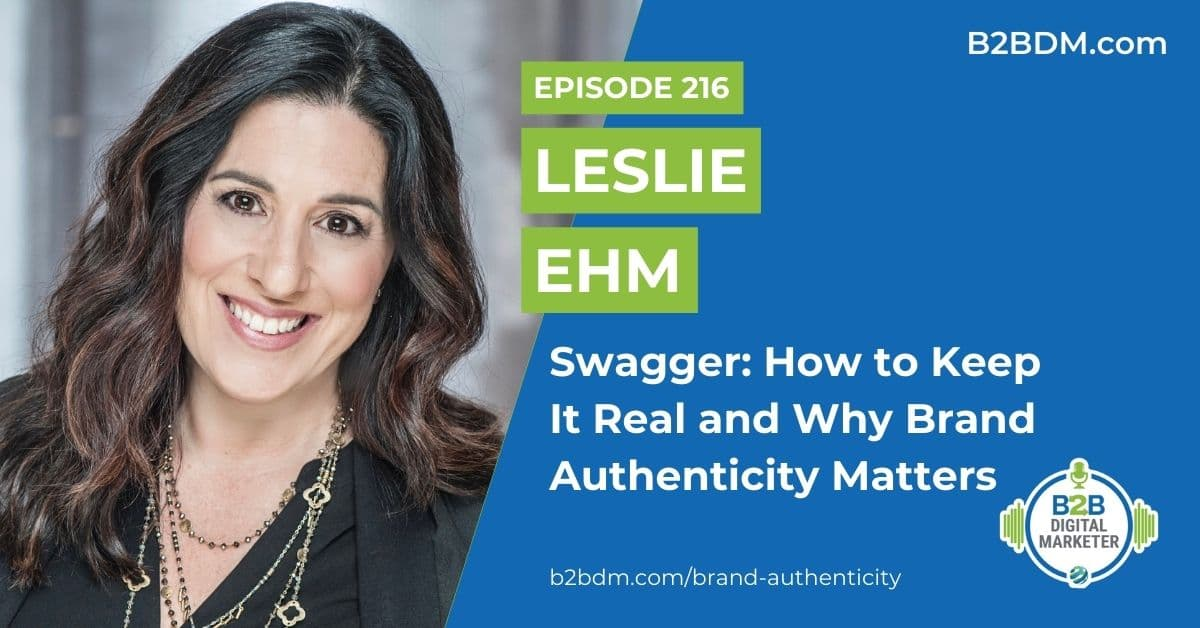 216 Leslie Ehm - Swagger How to Keep It Real and Why Brand Authenticity Matters 1200x628