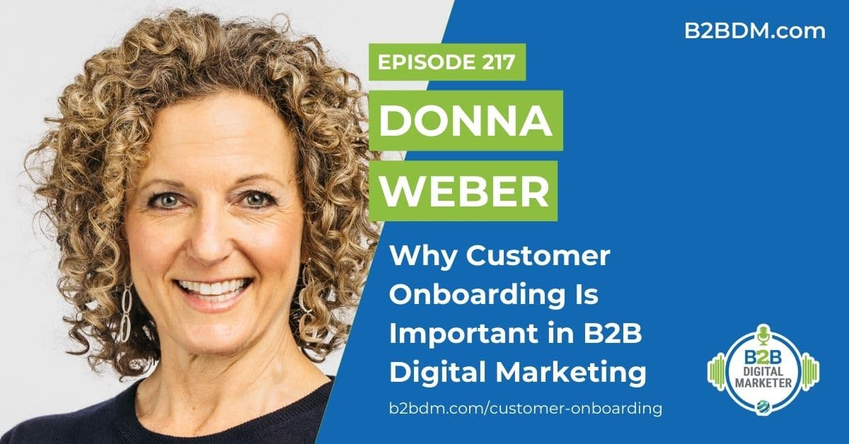 217 Donna Weber - Why Customer Onboarding Is Important in B2B Digital Marketing 1200x628