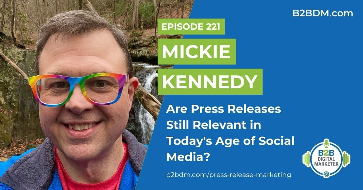 221 Mickie Kennedy - Are Press Releases Still Relevant in Today's Age of Social Media 1200x628