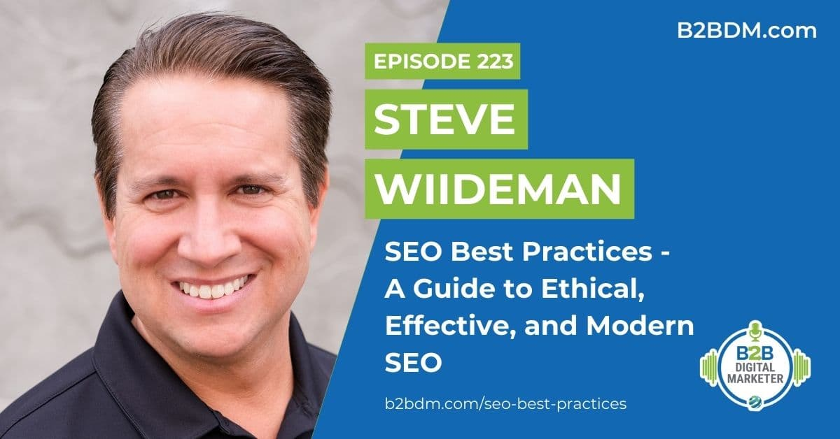 223 Steve Wiideman - SEO Best Practices - A Guide to Ethical, Effective, and Modern SEO 1200x628