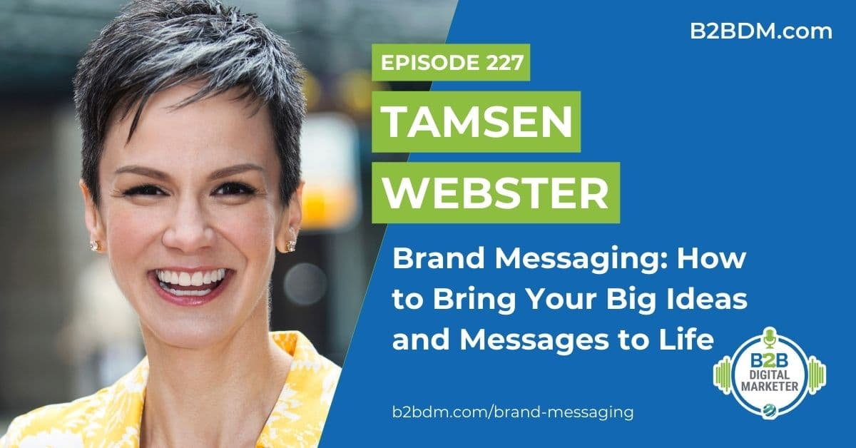 227 Tamsen Webster - Brand Messaging How to Bring Your Big Ideas and Messages to Life 1200x628