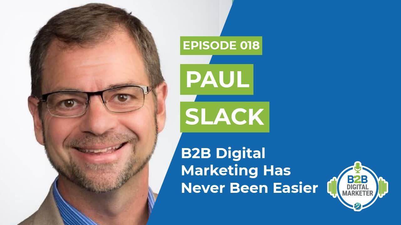 B2B Marketing has never been easier Paul Slack