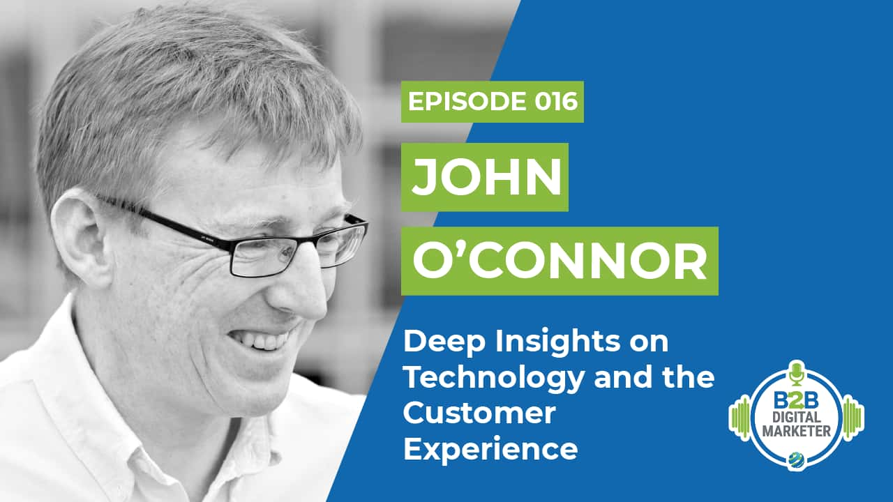 Deep Insights on Technology and the Customer Experience John O'Connor