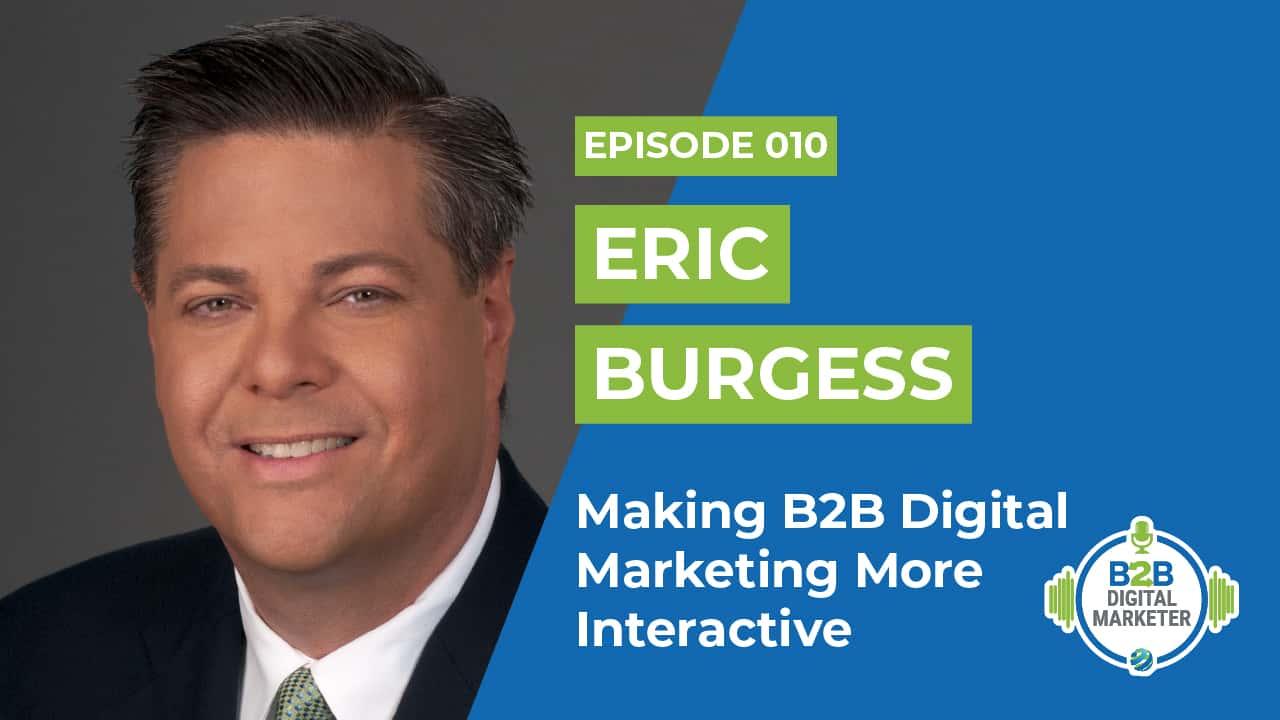 Making b2b digital marketing more interactive Eric Burgess