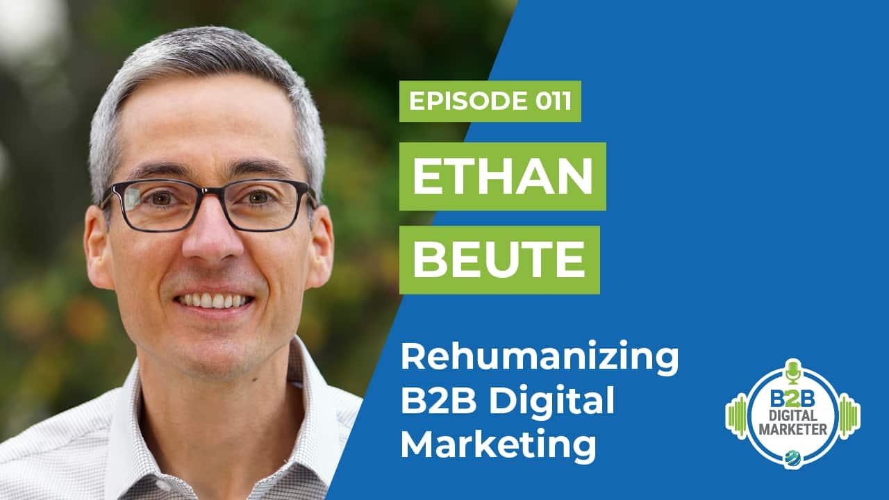 Rehumanizing B2B Digital Marketing Ethan Beute