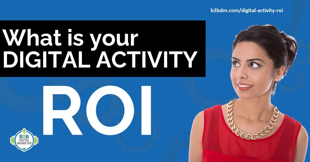 What is your Digital Activity ROI